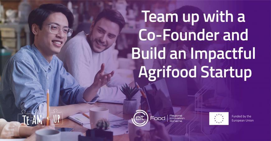 TeamUp: Dove co-founders si uniscono che creano startup agrifood di grande impatto